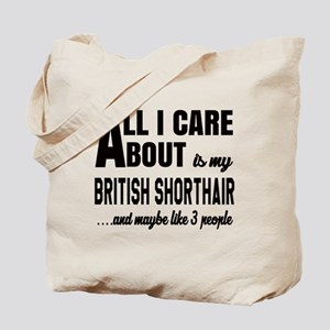 All I care about is my British Shorthair Tote Bag