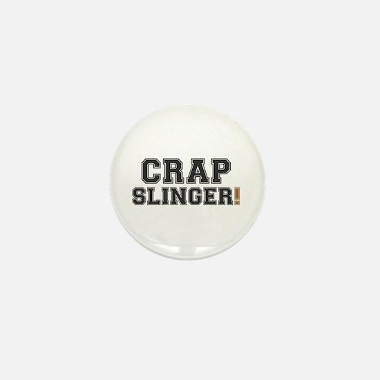 CRAP SLINGER! - Mini Button