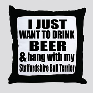 Hang With My Staffordshire Bull Terri Throw Pillow