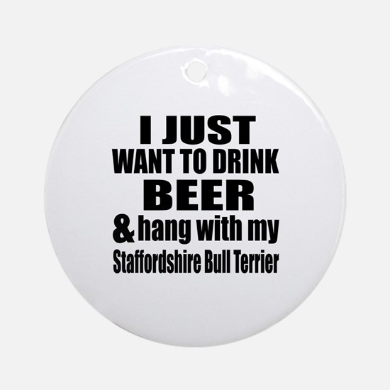 Hang With My Staffordshire Bull Ter Round Ornament