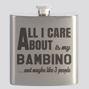 All I care about is my Bambino Flask