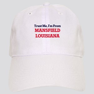 Trust Me, I'm from Mansfield Louisiana Cap