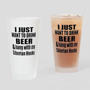 Hang With My Siberian Husky Drinking Glass