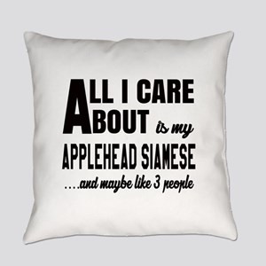 All I care about is my Applehead s Everyday Pillow