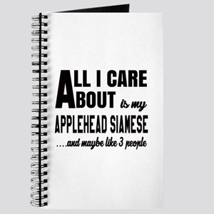 All I care about is my Applehead siamese Journal