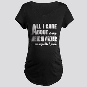 All I care about is my Amer Maternity Dark T-Shirt