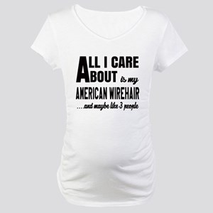 All I care about is my American Maternity T-Shirt