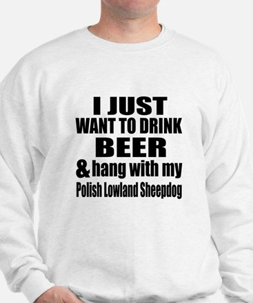 Hang With My Polish Lowland Sheepdog Sweatshirt