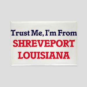 Trust Me, I'm from Shreveport Louisiana Magnets