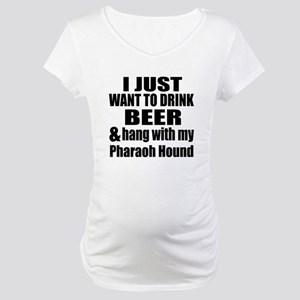Hang With My Pharaoh Hound Maternity T-Shirt