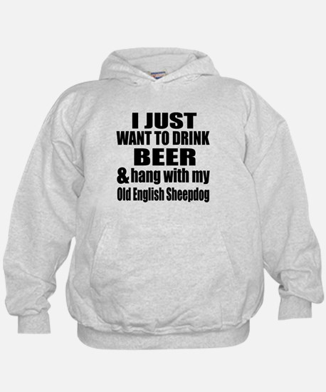 Hang With My Old English Sheepdog Hoodie