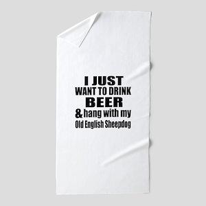 Hang With My Old English Sheepdog Beach Towel