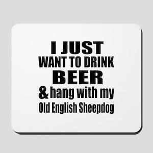 Hang With My Old English Sheepdog Mousepad