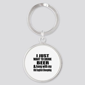 Hang With My Old English Sheepdog Round Keychain