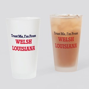 Trust Me, I'm from Welsh Louisiana Drinking Glass