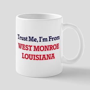 Trust Me, I'm from West Monroe Louisiana Mugs