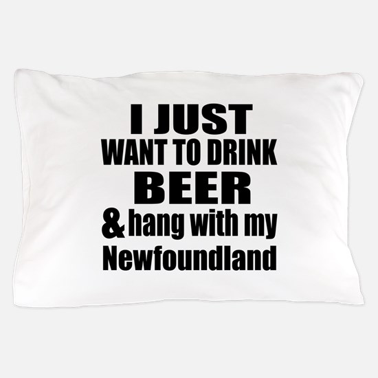 Hang With My Newfoundland Pillow Case