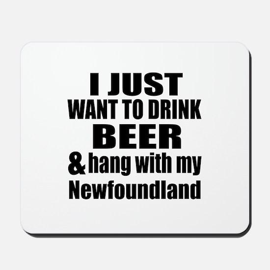 Hang With My Newfoundland Mousepad