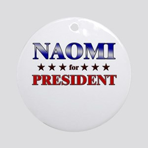 NAOMI for president Ornament (Round)