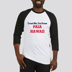 Trust Me, I'm from Paia Hawaii Baseball Jersey