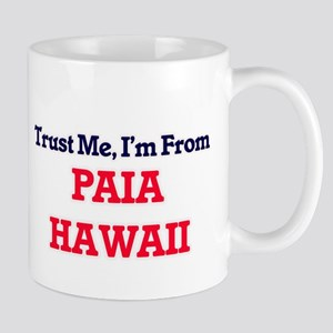 Trust Me, I'm from Paia Hawaii Mugs