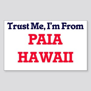 Trust Me, I'm from Paia Hawaii Sticker