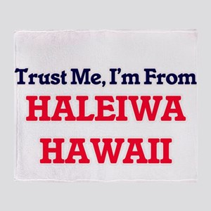 Trust Me, I'm from Haleiwa Hawaii Throw Blanket