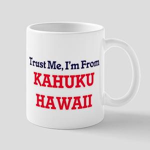 Trust Me, I'm from Kahuku Hawaii Mugs