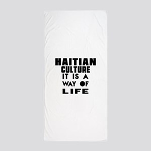 Haitian Culture It Is A Way Of Life Beach Towel