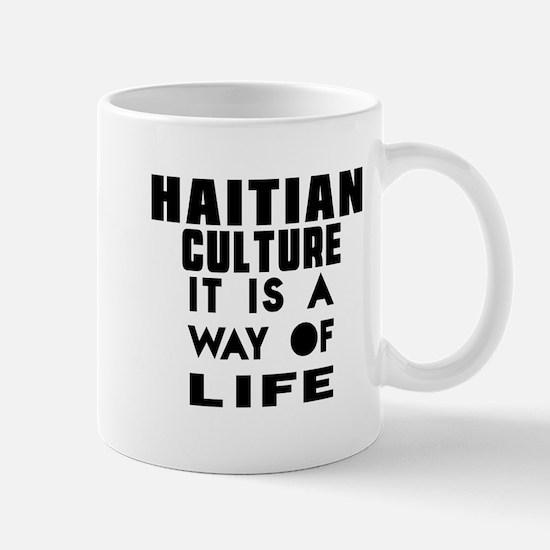 Haitian Culture It Is A Way Of Life Mug