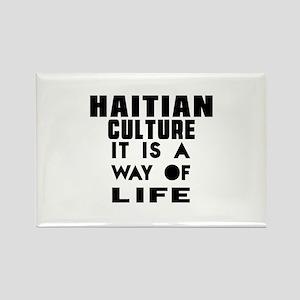 Haitian Culture It Is A Way Of Li Rectangle Magnet