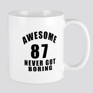 Awesome 87 Never Got Boring Mug