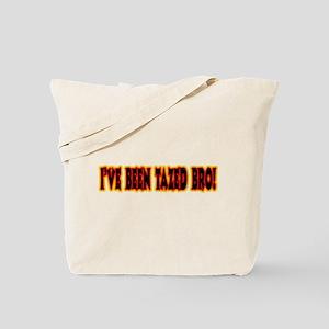 I've Been Tazed Bro! Tote Bag