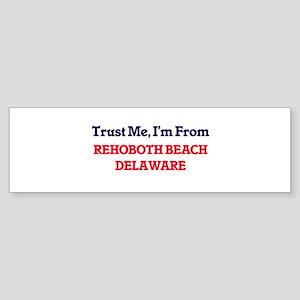 Trust Me, I'm from Rehoboth Beach D Bumper Sticker
