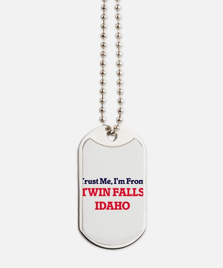Trust Me, I'm from Twin Falls Idaho Dog Tags