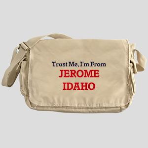 Trust Me, I'm from Jerome Idaho Messenger Bag