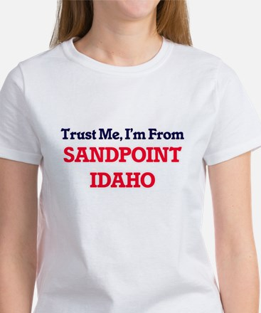 Trust Me, I'm from Sandpoint Idaho T-Shirt
