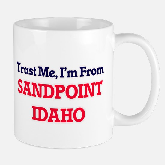 Trust Me, I'm from Sandpoint Idaho Mugs