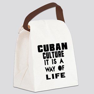 Cuban Culture It Is A Way Of Life Canvas Lunch Bag