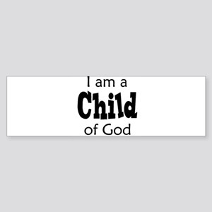 I am a Child of God Bumper Sticker