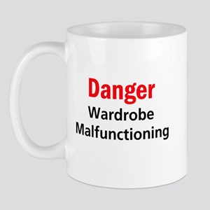 Danger Wardrobe Malfunctionin Mug