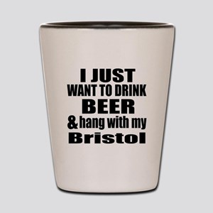 Hang With My Bristol Shot Glass