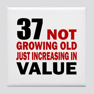 37 Not Growing Old Tile Coaster