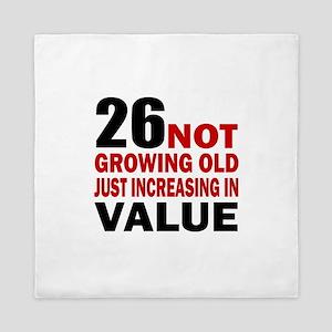 26 Not Growing Old Queen Duvet