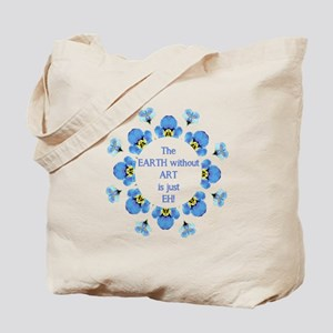 The Earth without Art is just EH Quote Tote Bag