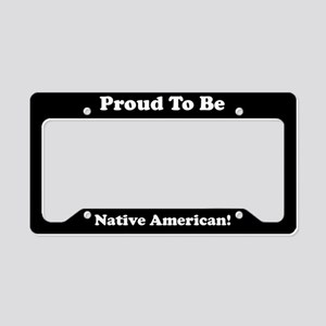 Proud To Be Native American License Plate Holder