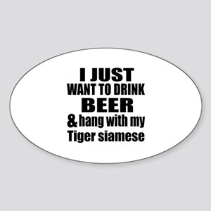 Hang With My Tiger siamese Sticker (Oval)
