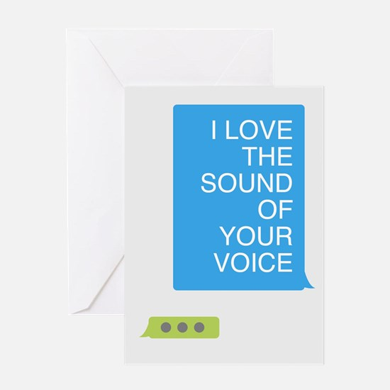 I Love The Sound of Your Voice Greeting Card