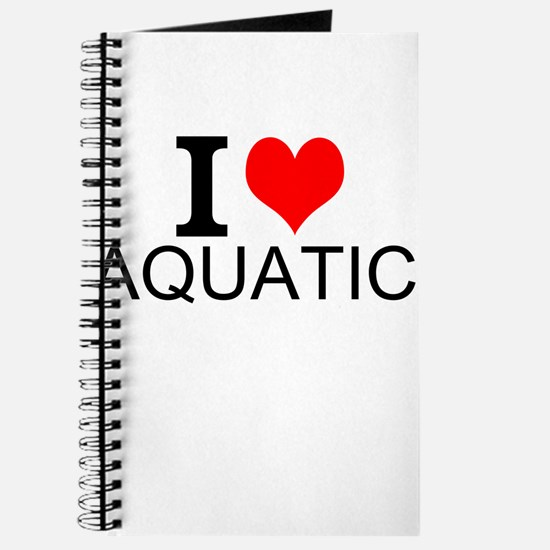 I Love Aquatics Journal