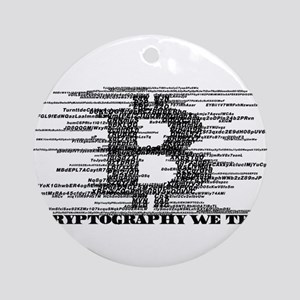 IN CRYPTOGRAPHY WE TRUST Round Ornament